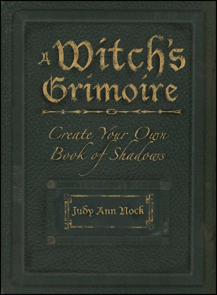 A Witch's Grimoire : Create Your Own Book of Shadows