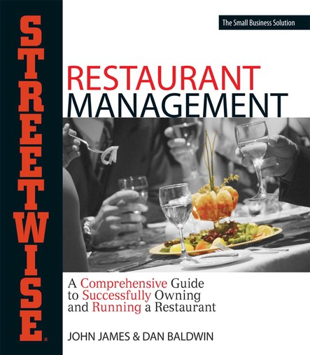 Streetwise Restaurant Management : A Comprehensive Guide to Successfully Owning and Running a Restaurant