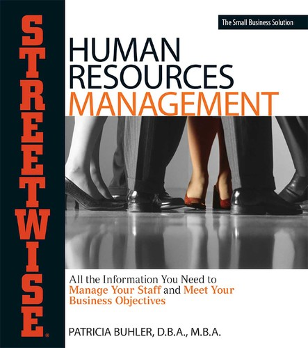 Human Resources Management : All the Information You Need to Manage Your Staff and Meet Your Business Objectives
