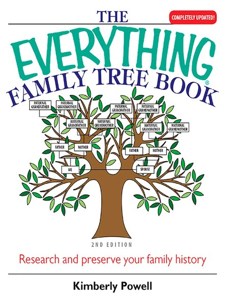 The Everything Family Tree Book : Research And Preserve Your Family History
