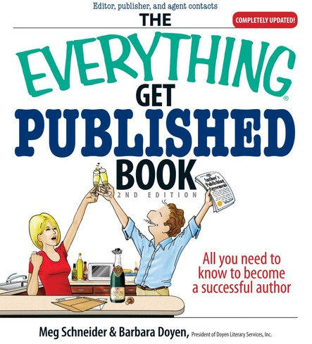 The Everything Get Published Book : All You Need to Know to Become a Successful Author