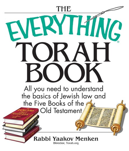 The Everything Torah Book : All You Need To Understand The Basics Of Jewish Law And The Five Books Of The Old Testament