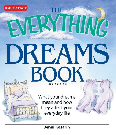 The Everything Dreams Book : What Your Dreams Mean And How They Affect Your Everyday Life