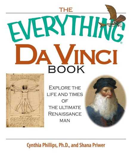 The Everything Da Vinci Book : Explore the life and times of the Ultimate Renaissance Man