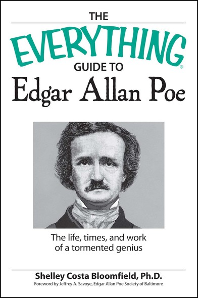 The Everything Guide to Edgar Allan Poe Book : The life, times, and work of a tormented genius