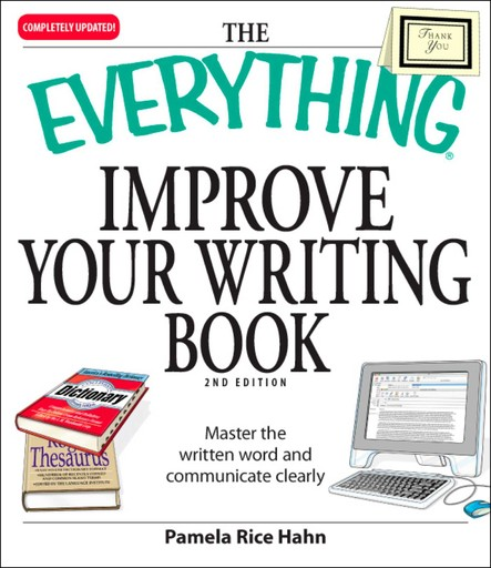 The Everything Improve Your Writing Book : Master the written word and communicate clearly