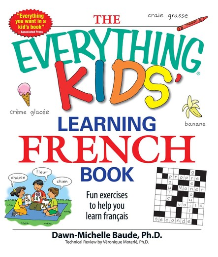 The Everything Kids' Learning French Book : Fun exercises to help you learn francais