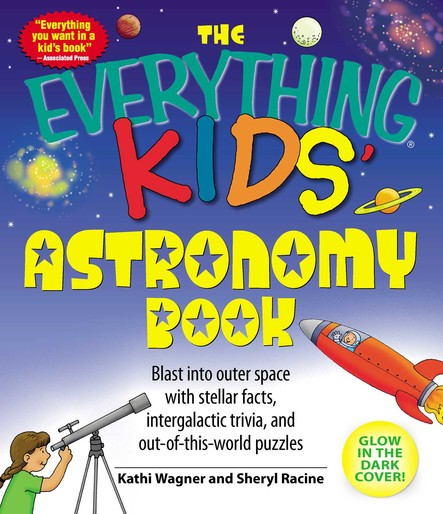 The Everything Kids' Astronomy Book : Blast into outer space with stellar facts, intergalatic trivia, and out-of-this-world puzzles