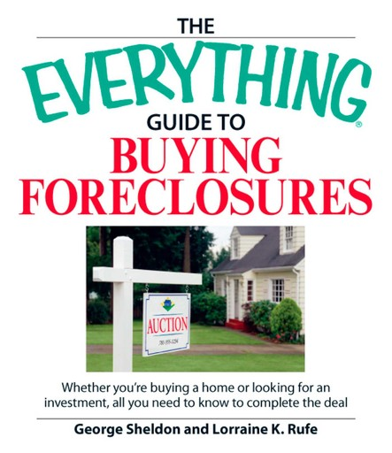 The Everything Guide to Buying Foreclosures : Learn how to make money by buying and selling foreclosed properties