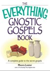 The Everything Gnostic Gospels Book : A Complete Guide to the Secret Gospels