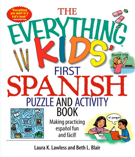 The Everything Kids' First Spanish Puzzle & Activity Book : Make Practicing Espanol Fun And Facil!