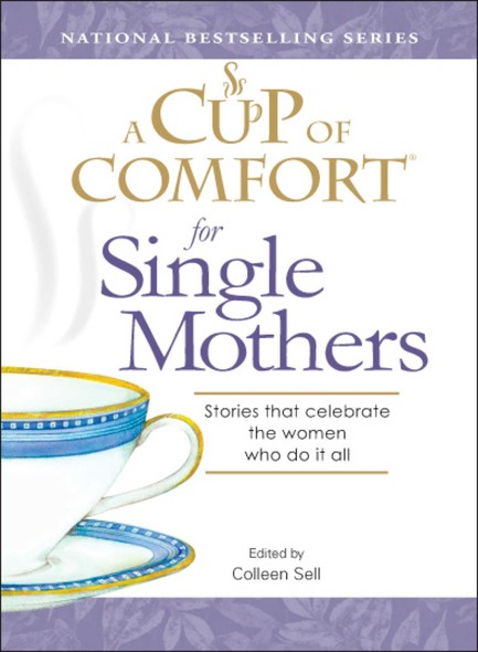 A Cup of Comfort for Single Mothers : Stories that celebrate the women who do it all
