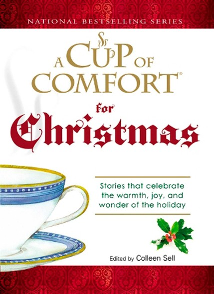 A Cup of Comfort For Christmas : Stories that celebrate the warmth, joy, and wonder of the holiday