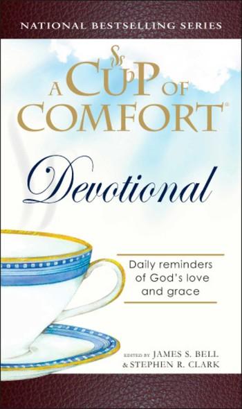 A Cup of Comfort Devotional : Daily Reflections to Reaffirm Your Faith in God