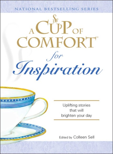 A Cup of Comfort for Inspiration : Uplifting stories that will brighten your day