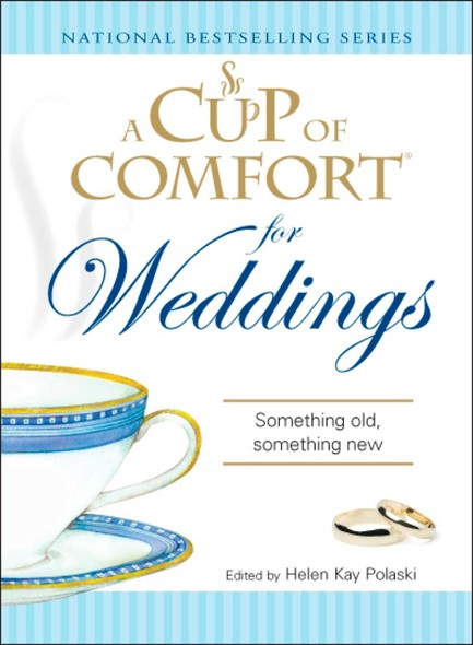 A Cup of Comfort for Weddings : Something Old Something New