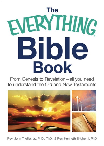 The Everything Bible Book : From Genesis to Revelation, All You Need to Understand the Old and New Testaments