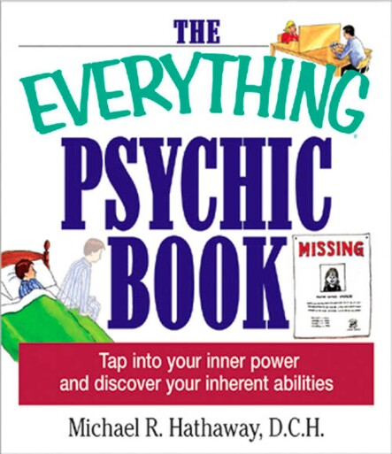The Everything Psychic Book : Tap into Your Inner Power and Discover Your Inherent Abilities