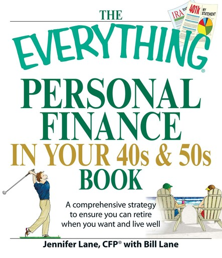 The Everything Personal Finance in Your 40s and 50s Book : A comprehensive strategy to ensure  you can retire when you want and live well