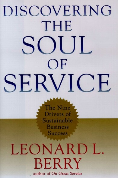 Discovering the Soul of Service : The Nine Drivers of Sustainable Business Success