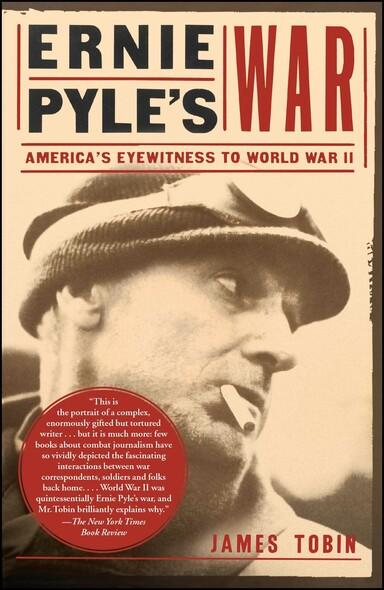 Ernie Pyles War : America's Eyewitness to World War II