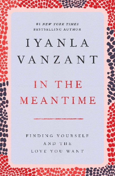 In the Meantime : Finding Yourself and the Love You Want
