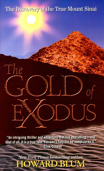 The Gold of Exodus : The Discovery of the True Mount Sinai