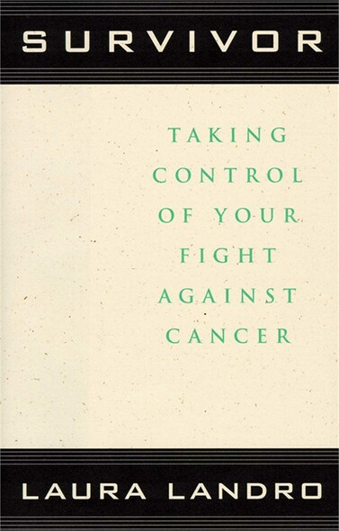Survivor : Taking Control of Your Fight Against Cancer