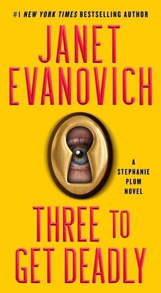 Three To Get Deadly : A Stephanie Plum Novel