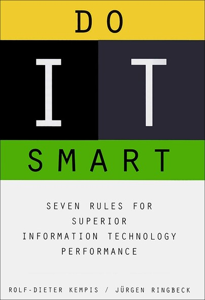 Do It Smart : Seven Rules for Superior Information Technology Performance