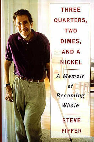 Three Quarters, Two Dimes and a Nickel : A Memoir of Becoming Whole