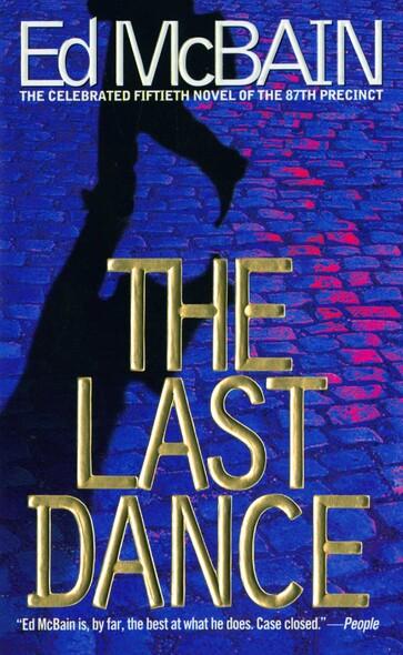 The Last Dance : A Novel Of The 87th Precinct