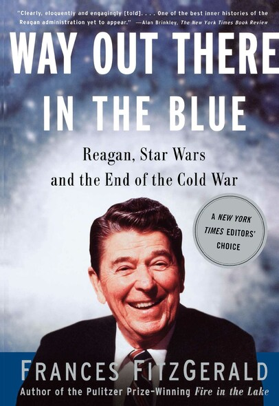 Way Out There In the Blue : Reagan, Star Wars and the End of the Cold War