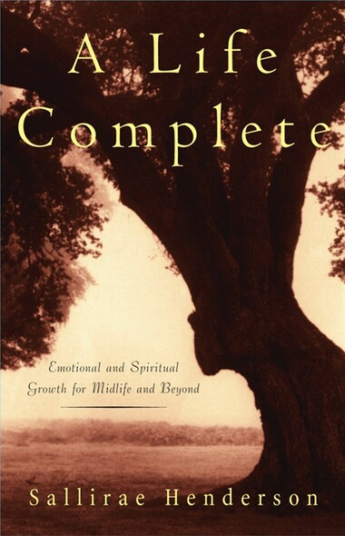 A   Life Complete : Emotional and Spiritual Growth for Midlife and Beyond