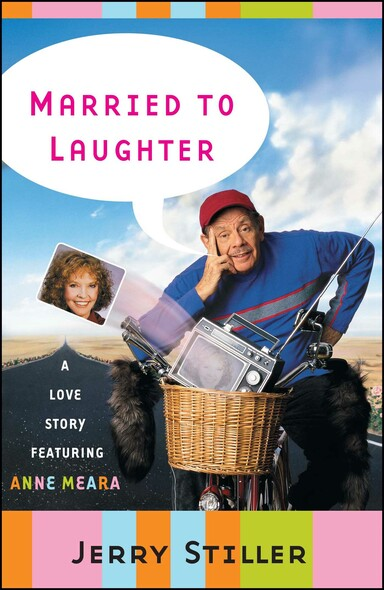 Married to Laughter : A Love Story Featuring Anne Meara