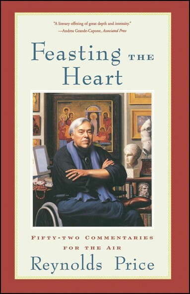Feasting the Heart : Fifty-two Commentaries for the Air