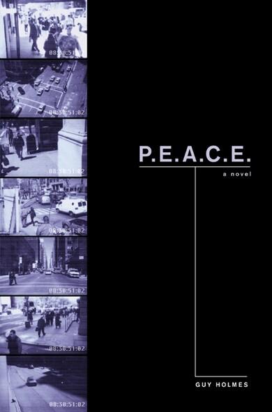 P.E.A.C.E. : A Novel of Police Terror