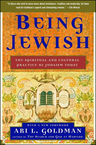 Being Jewish : The Spiritual and Cultural Practice of Judaism Today