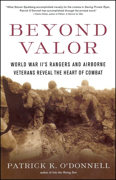 Beyond Valor : World War II's Ranger and Airborne Veterans Reveal the Heart of Combat