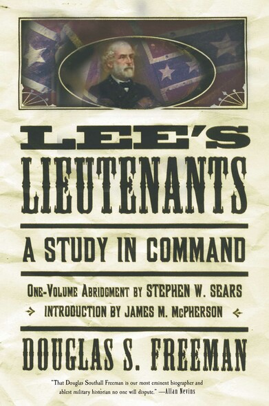Lee's Lieutenants : A Study in Command