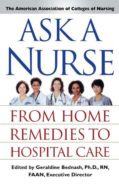 Ask a Nurse : From Home Remedies to Hospital Care