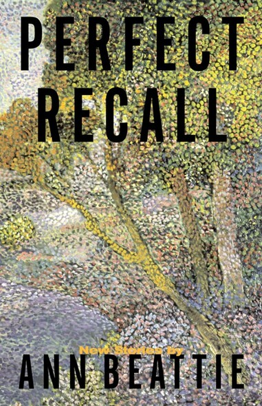 Perfect Recall : A Story by Ann Beattie
