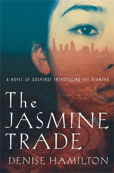 The Jasmine Trade : A Novel of Suspense Introducing Eve Diamond