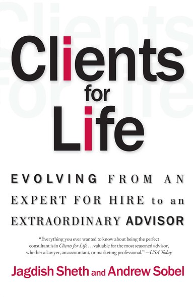 Clients for Life : How Great Professionals Develop Breakthrough Relationships