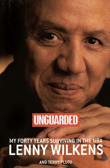 Unguarded : My Forty Years Surviving in the NBA
