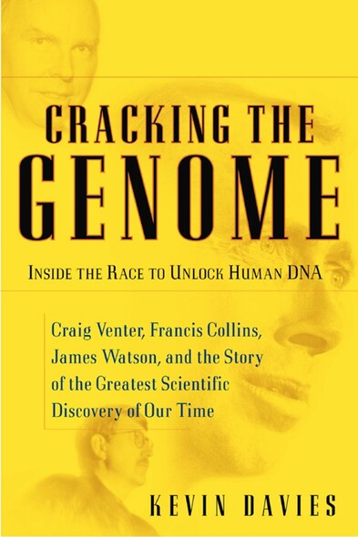 Cracking the Genome : Inside the Race To Unlock Human DNA