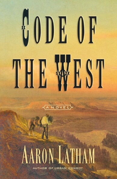 Code of the West : A Novel