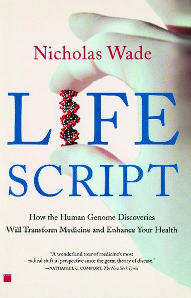 Life Script : How the Human Genome Discoveries Will Transform Medicine and Enhance Your Health