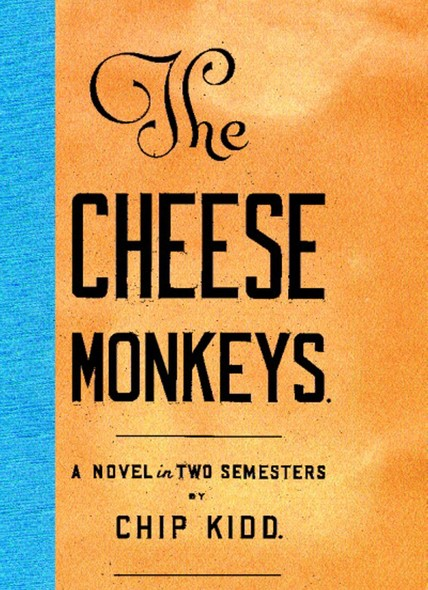 The Cheese Monkeys : A Novel in Two Semesters