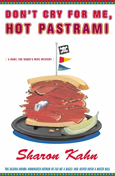 Don't Cry For Me, Hot Pastrami : A Ruby, the Rabbi's Wife Mystery